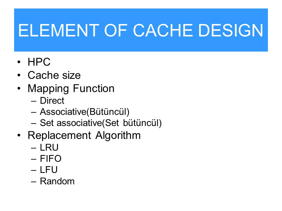 ELEMENT OF CACHE DESIGN
