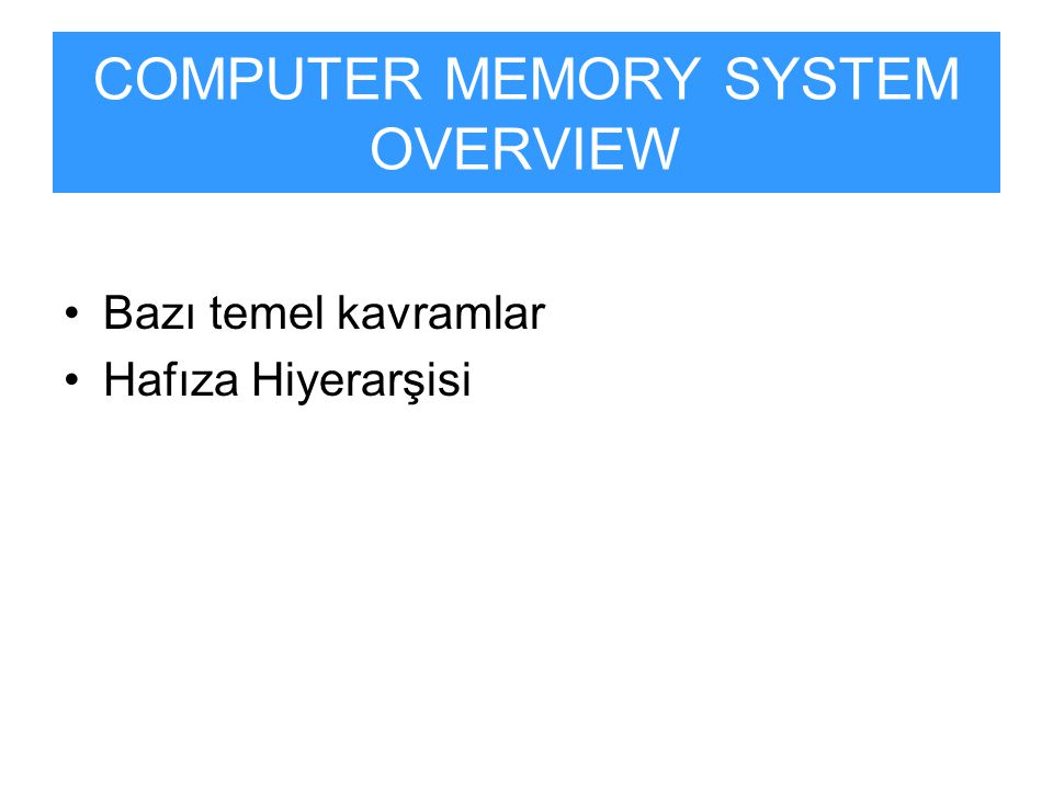 COMPUTER MEMORY SYSTEM OVERVIEW