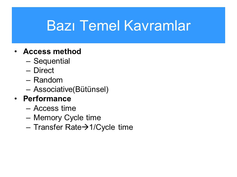 Bazı Temel Kavramlar Access method Sequential Direct Random