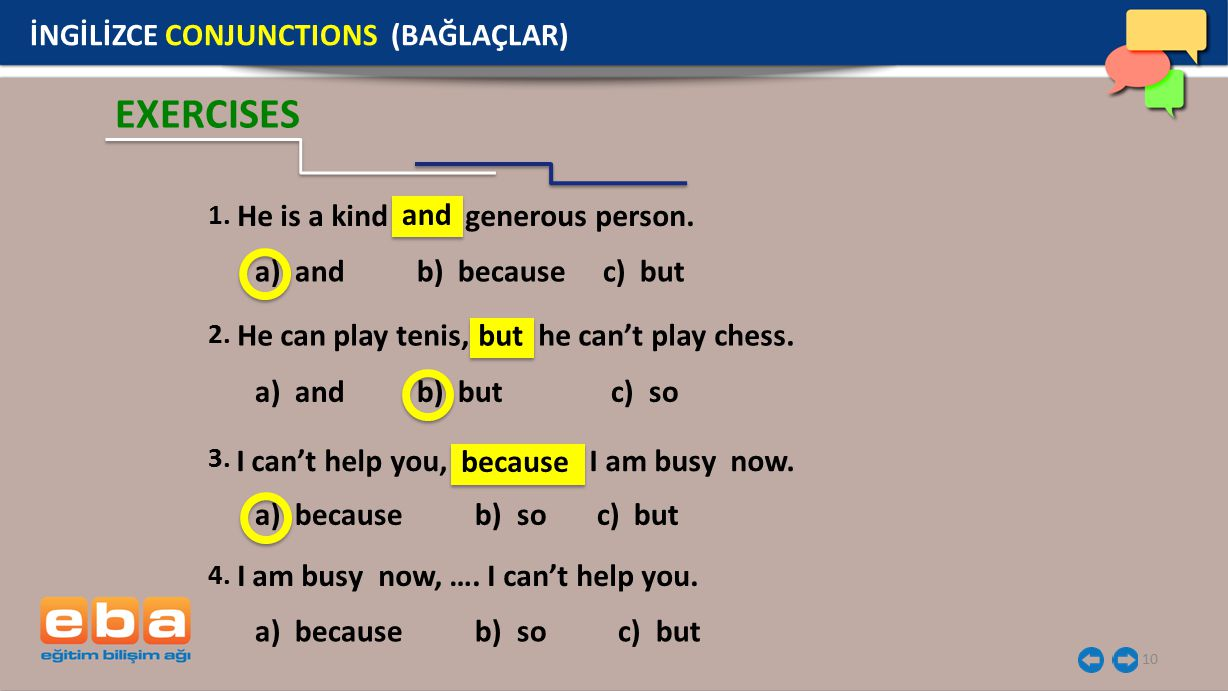 EXERCISES İNGİLİZCE CONJUNCTIONS (BAĞLAÇLAR) and but because 1.