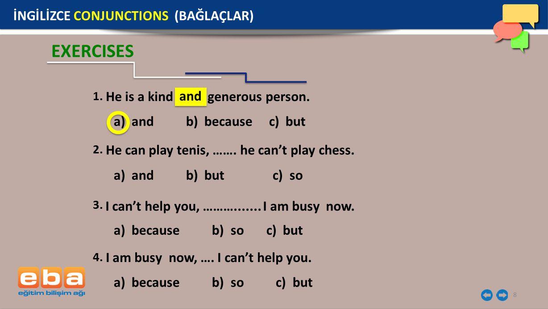 EXERCISES İNGİLİZCE CONJUNCTIONS (BAĞLAÇLAR) and 1.