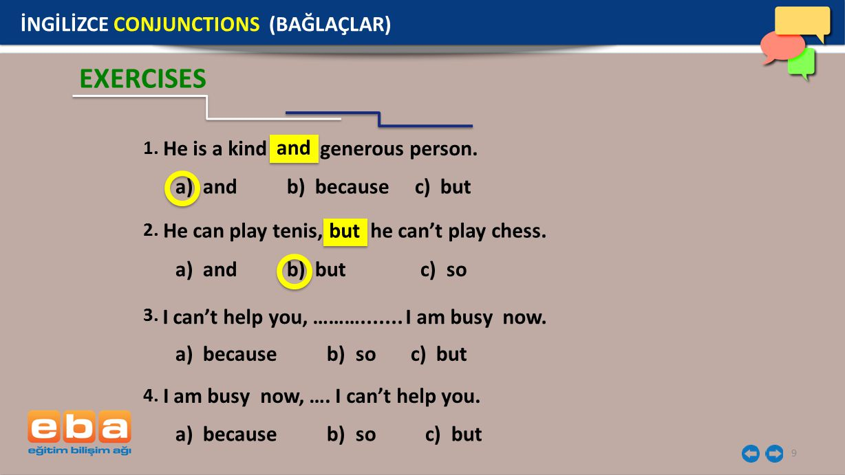 EXERCISES İNGİLİZCE CONJUNCTIONS (BAĞLAÇLAR) and but 1.