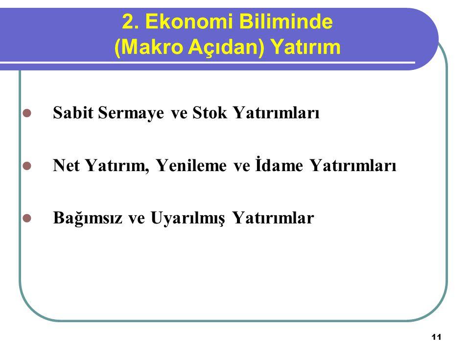 2. Ekonomi Biliminde (Makro Açıdan) Yatırım