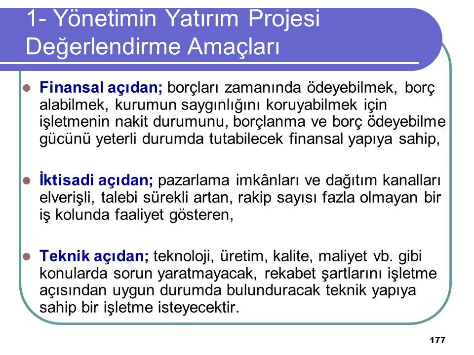 1- Yönetimin Yatırım Projesi Değerlendirme Amaçları