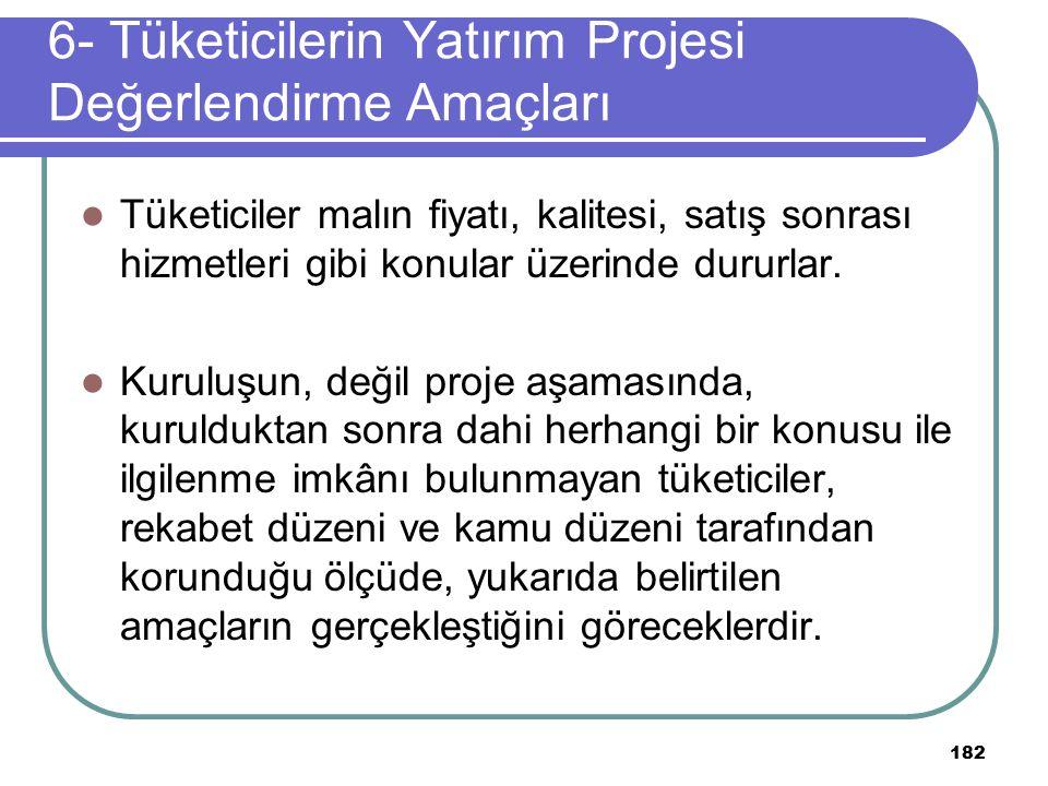 6- Tüketicilerin Yatırım Projesi Değerlendirme Amaçları