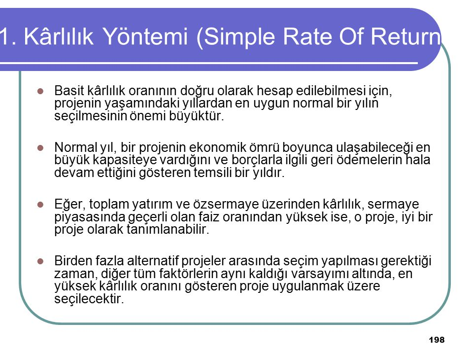 1. Kârlılık Yöntemi (Simple Rate Of Return