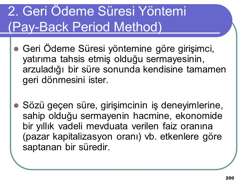 2. Geri Ödeme Süresi Yöntemi (Pay-Back Period Method)