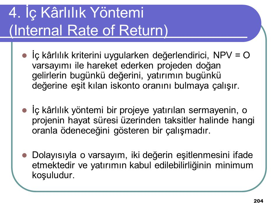 4. İç Kârlılık Yöntemi (Internal Rate of Return)