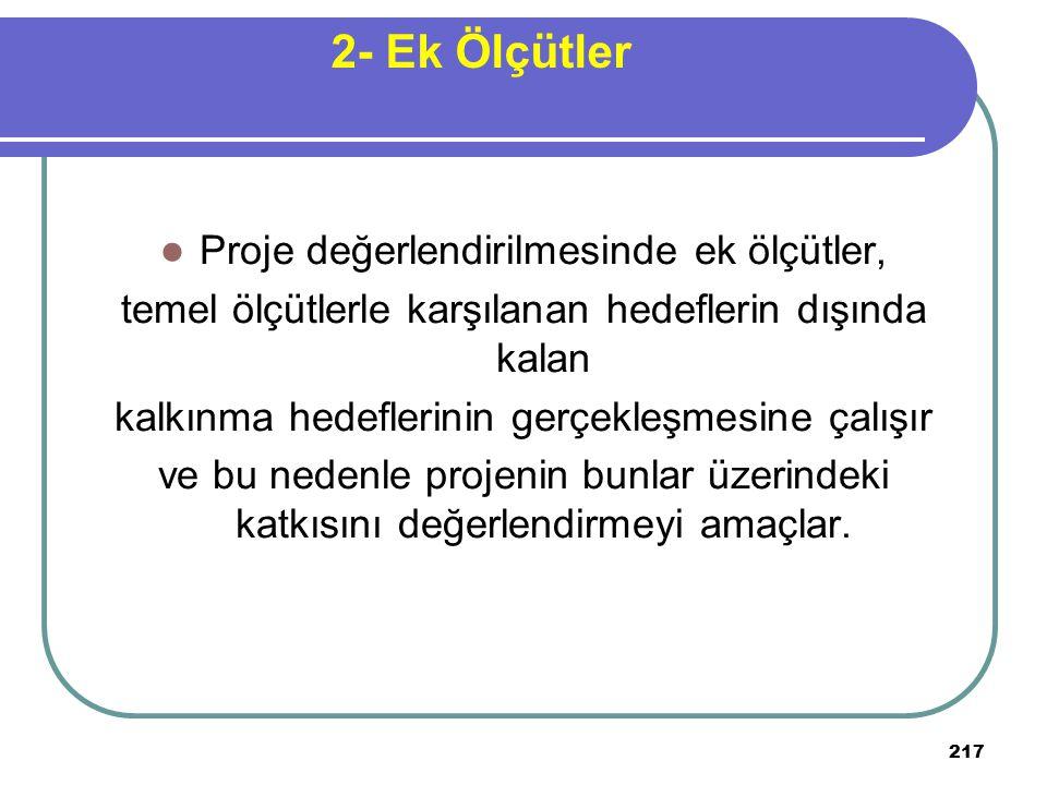 2- Ek Ölçütler Proje değerlendirilmesinde ek ölçütler,