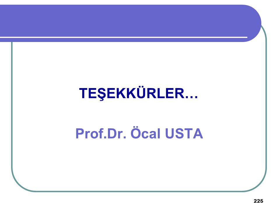 TEŞEKKÜRLER… Prof.Dr. Öcal USTA