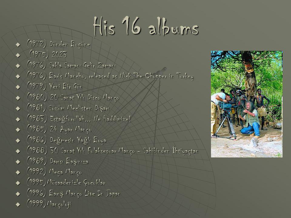 His 16 albums (1972) Dünden Bugüne (1975) 2023