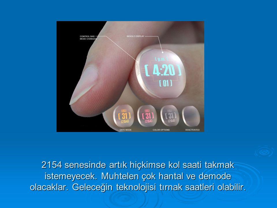 2154 senesinde artık hiçkimse kol saati takmak istemeyecek