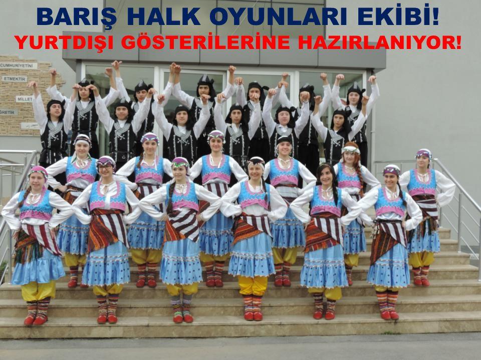 BARIŞ HALK OYUNLARI EKİBİ!