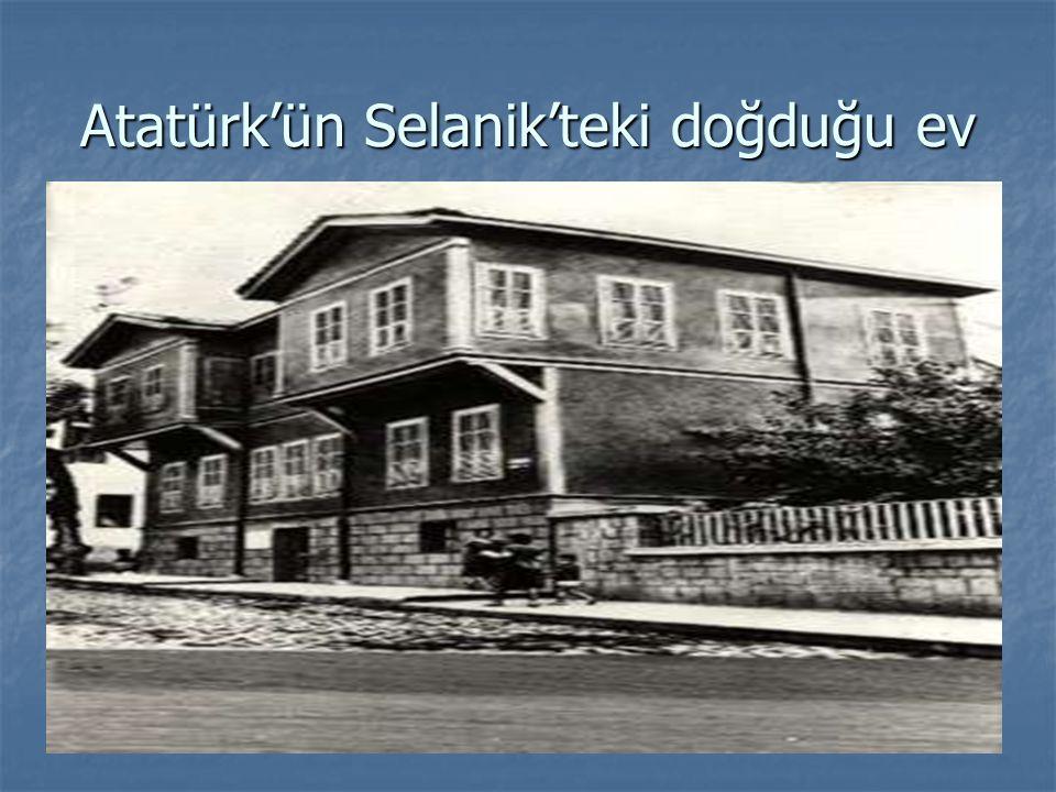 Atatürk'ün Selanik'teki doğduğu ev