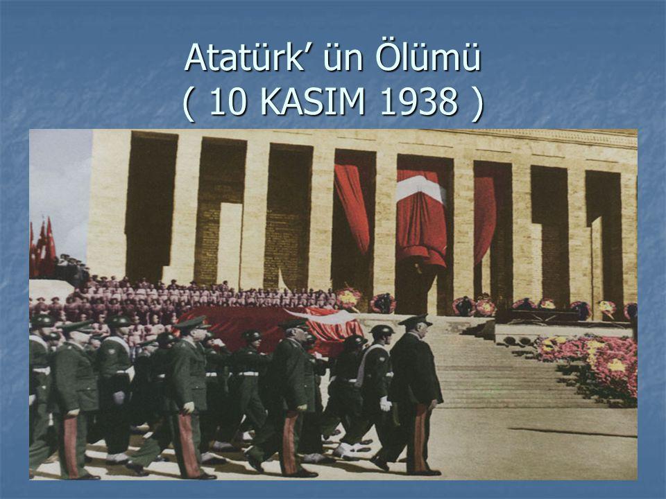 Atatürk' ün Ölümü ( 10 KASIM 1938 )