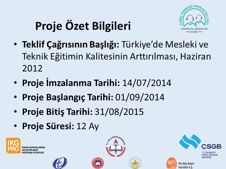 Proje Özet Bilgileri Teklif Çağrısının Başlığı: Türkiye'de Mesleki ve Teknik Eğitimin Kalitesinin Arttırılması, Haziran 2012.