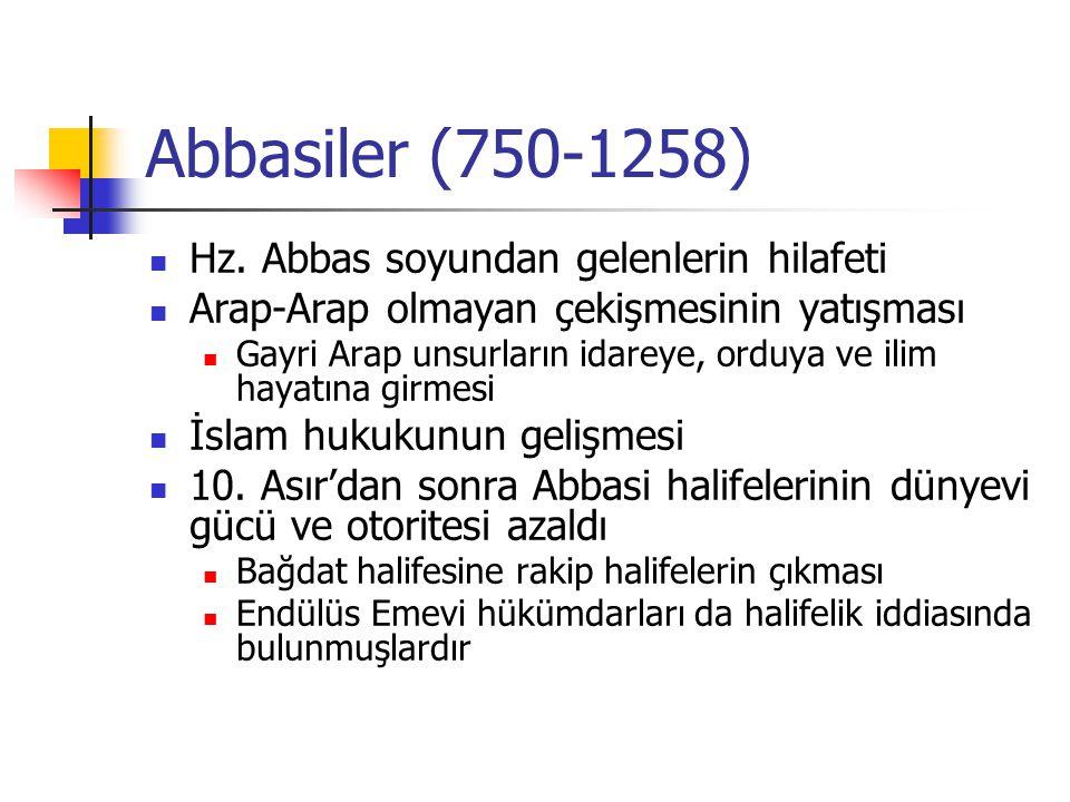 Abbasiler (750-1258) Hz. Abbas soyundan gelenlerin hilafeti