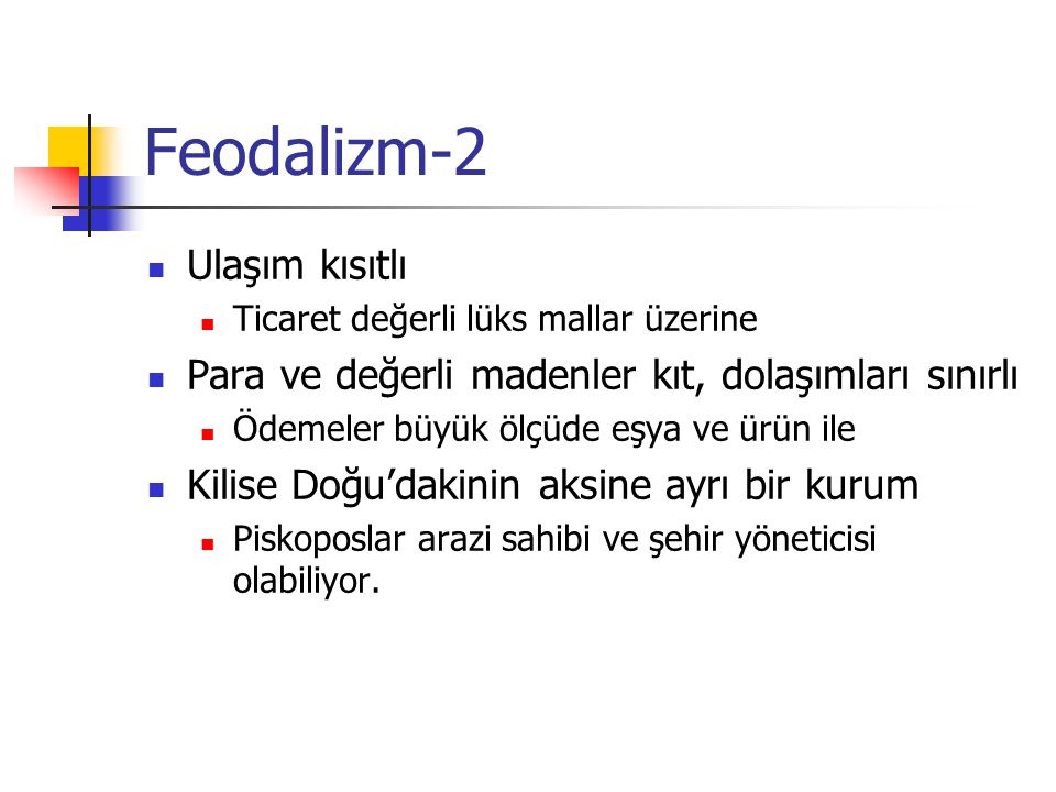 Feodalizm-2 Ulaşım kısıtlı