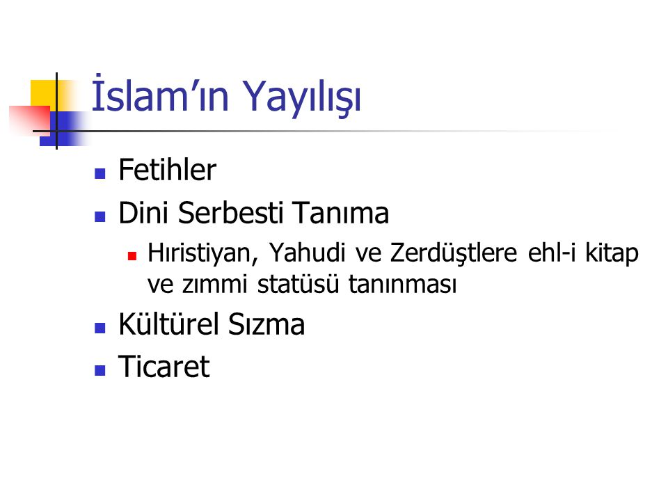 İslam'ın Yayılışı Fetihler Dini Serbesti Tanıma Kültürel Sızma Ticaret