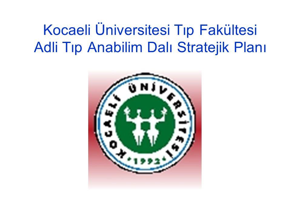 Kocaeli Üniversitesi Tıp Fakültesi Adli Tıp Anabilim Dalı Stratejik Planı