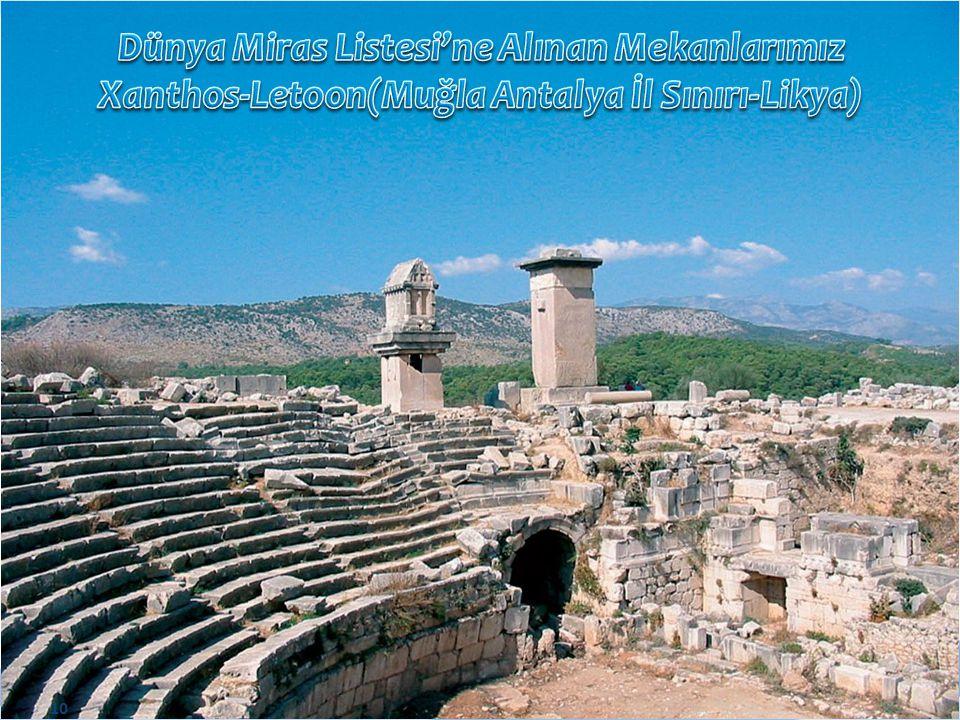 Dünya Miras Listesi'ne Alınan Mekanlarımız Xanthos-Letoon(Muğla Antalya İl Sınırı-Likya)