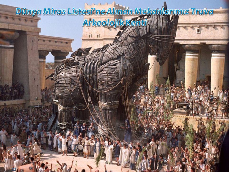 Dünya Miras Listesi'ne Alınan Mekanlarımız Truva Arkeolojik Kenti