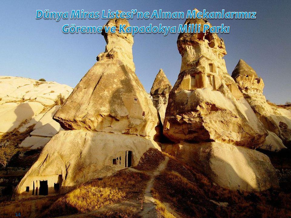 Dünya Miras Listesi'ne Alınan Mekanlarımız Göreme ve Kapadokya Milli Parkı