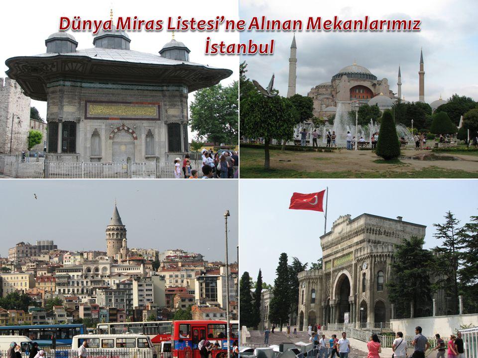 Dünya Miras Listesi'ne Alınan Mekanlarımız İstanbul