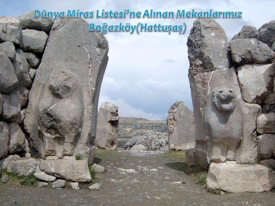 Dünya Miras Listesi'ne Alınan Mekanlarımız Boğazköy(Hattuşaş)