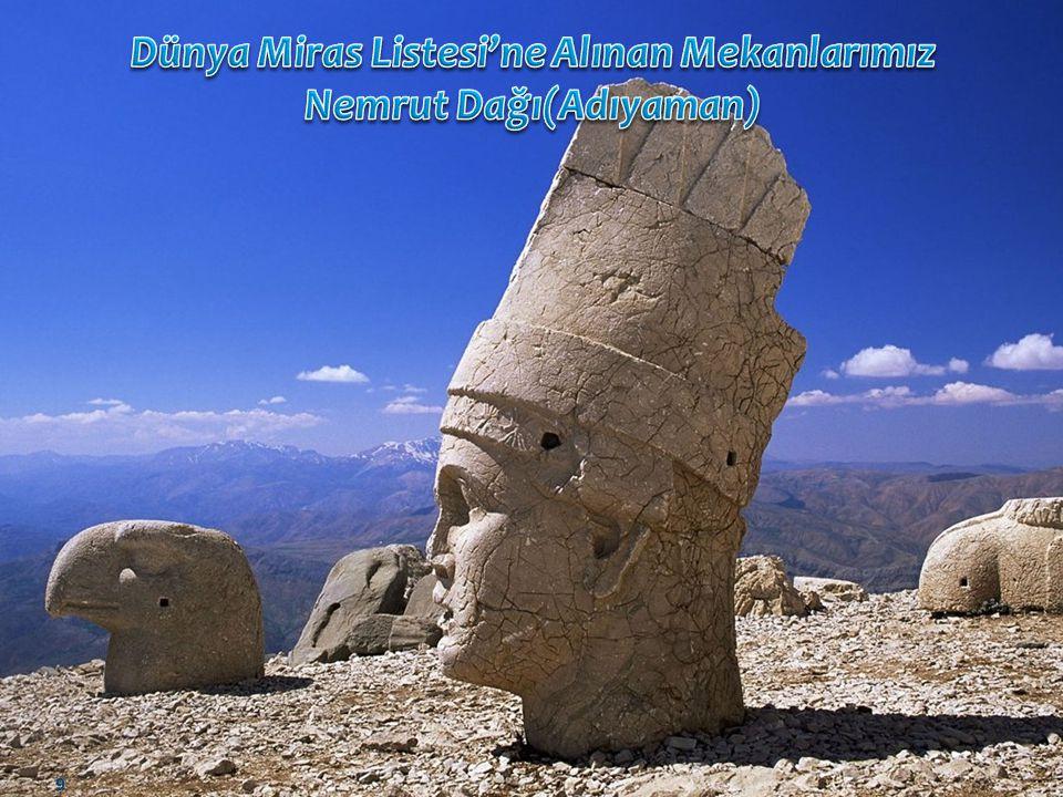 Dünya Miras Listesi'ne Alınan Mekanlarımız Nemrut Dağı(Adıyaman)