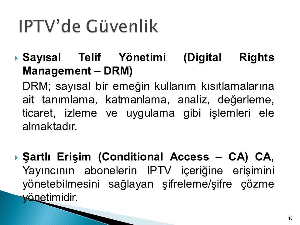IPTV'de Güvenlik Sayısal Telif Yönetimi (Digital Rights Management – DRM)