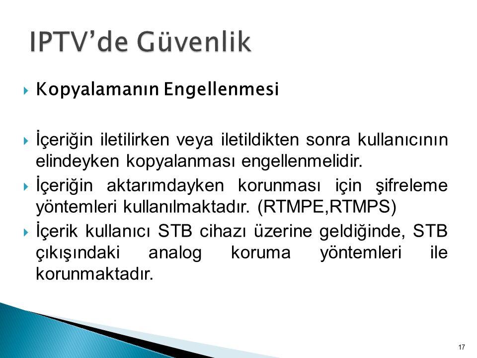 IPTV'de Güvenlik Kopyalamanın Engellenmesi