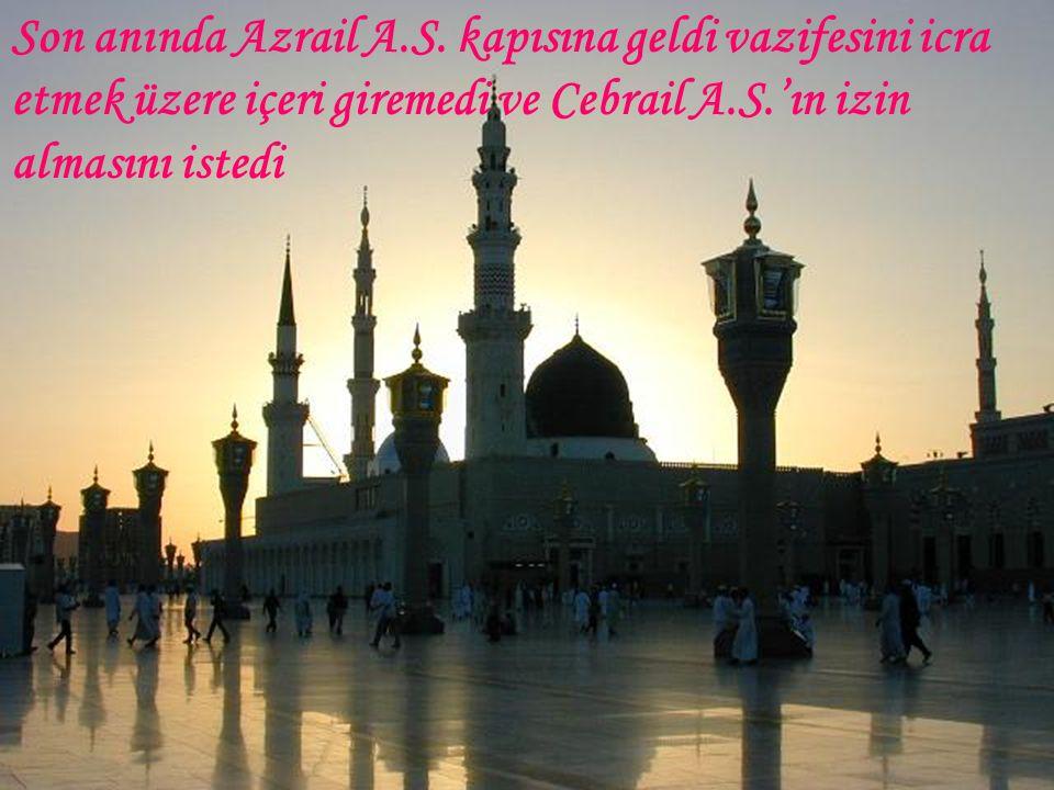 Son anında Azrail A.S.
