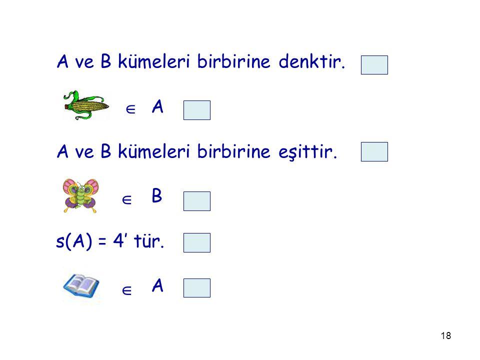 A ve B kümeleri birbirine denktir.