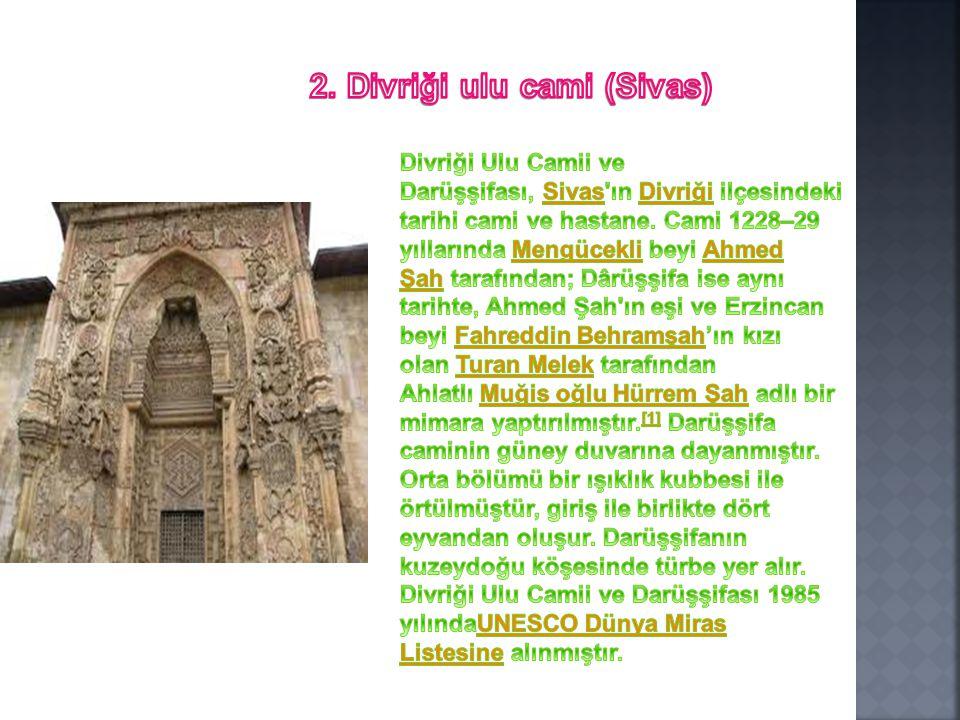 2. Divriği ulu cami (Sivas)