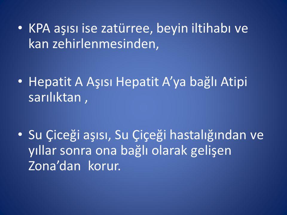 KPA aşısı ise zatürree, beyin iltihabı ve kan zehirlenmesinden,