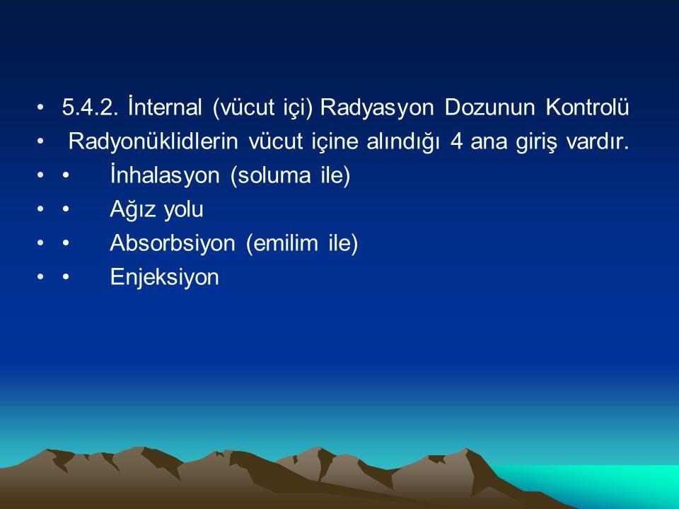 5.4.2. İnternal (vücut içi) Radyasyon Dozunun Kontrolü