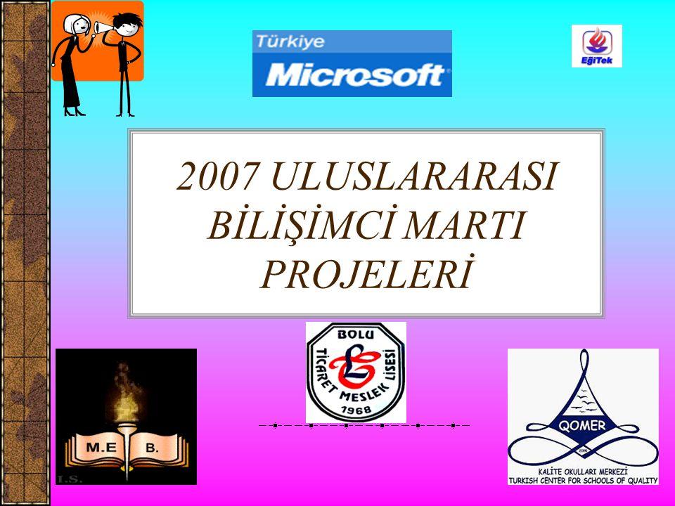 2007 ULUSLARARASI BİLİŞİMCİ MARTI PROJELERİ