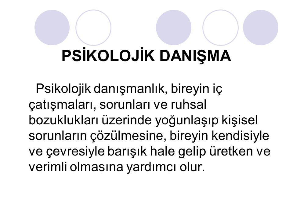 PSİKOLOJİK DANIŞMA