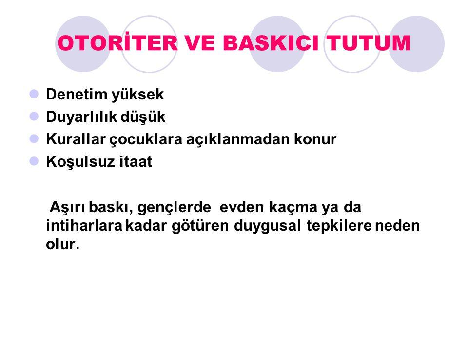 OTORİTER VE BASKICI TUTUM