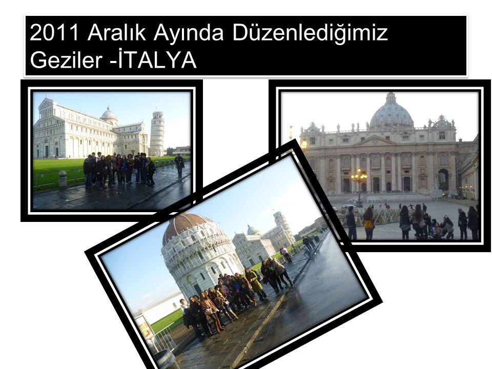 2011 Aralık Ayında Düzenlediğimiz Geziler -İTALYA