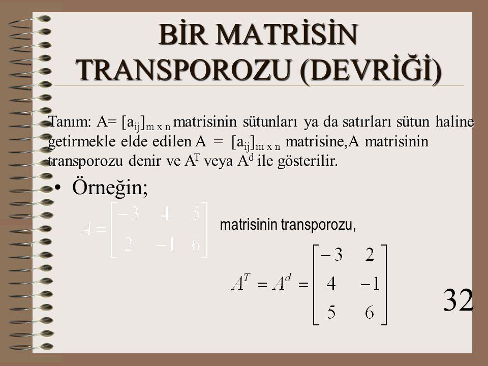 BİR MATRİSİN TRANSPOROZU (DEVRİĞİ)