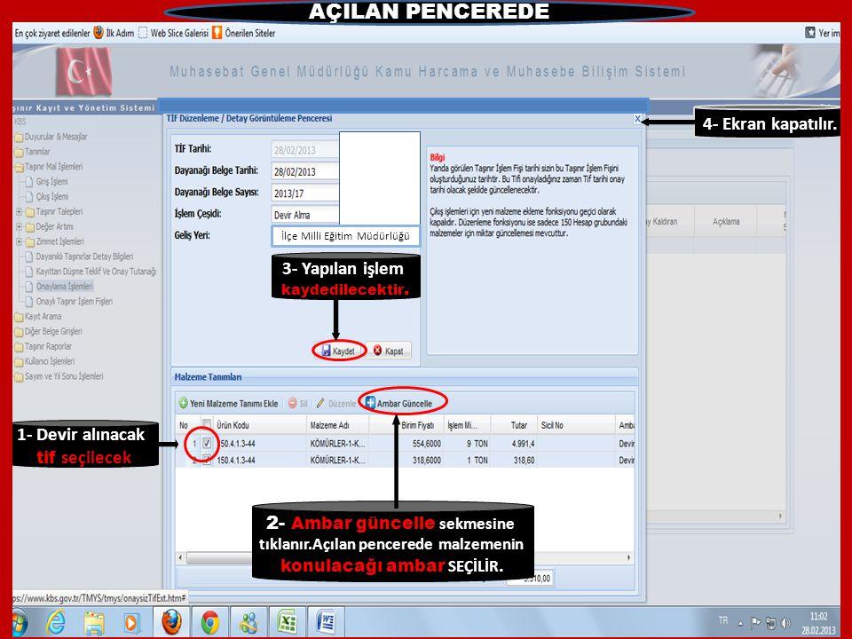 AÇILAN PENCEREDE 4- Ekran kapatılır. 3- Yapılan işlem