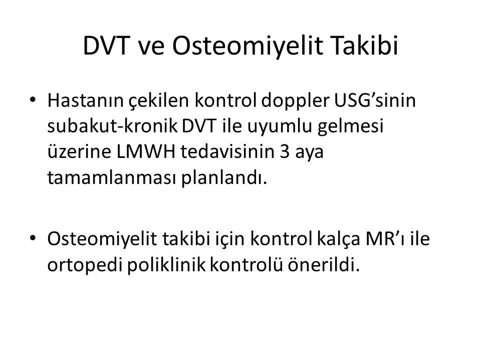 DVT ve Osteomiyelit Takibi