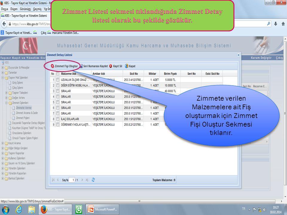 Zimmet Listesi sekmesi tıklandığında Zimmet Detay listesi olarak bu şekilde gözükür.