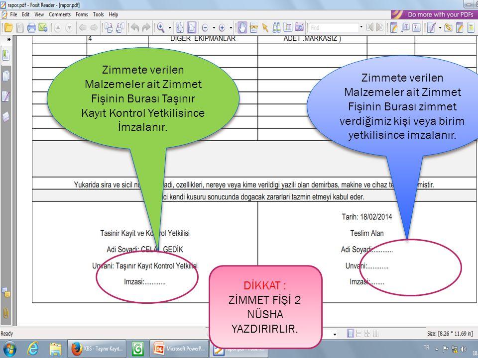 ZİMMET FİŞİ 2 NÜSHA YAZDIRIRLIR.