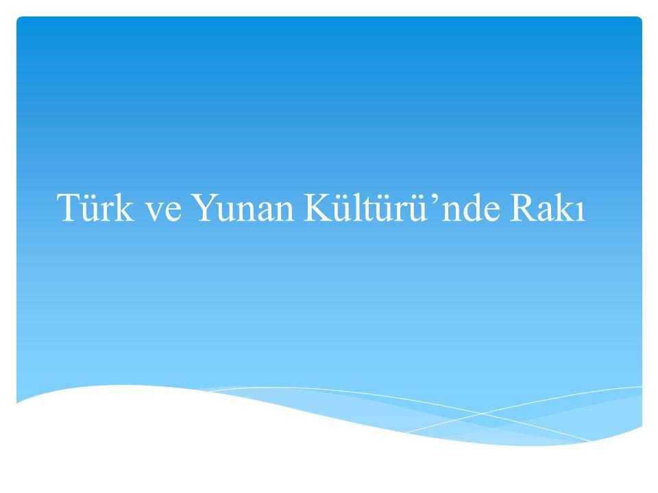 Türk ve Yunan Kültürü'nde Rakı