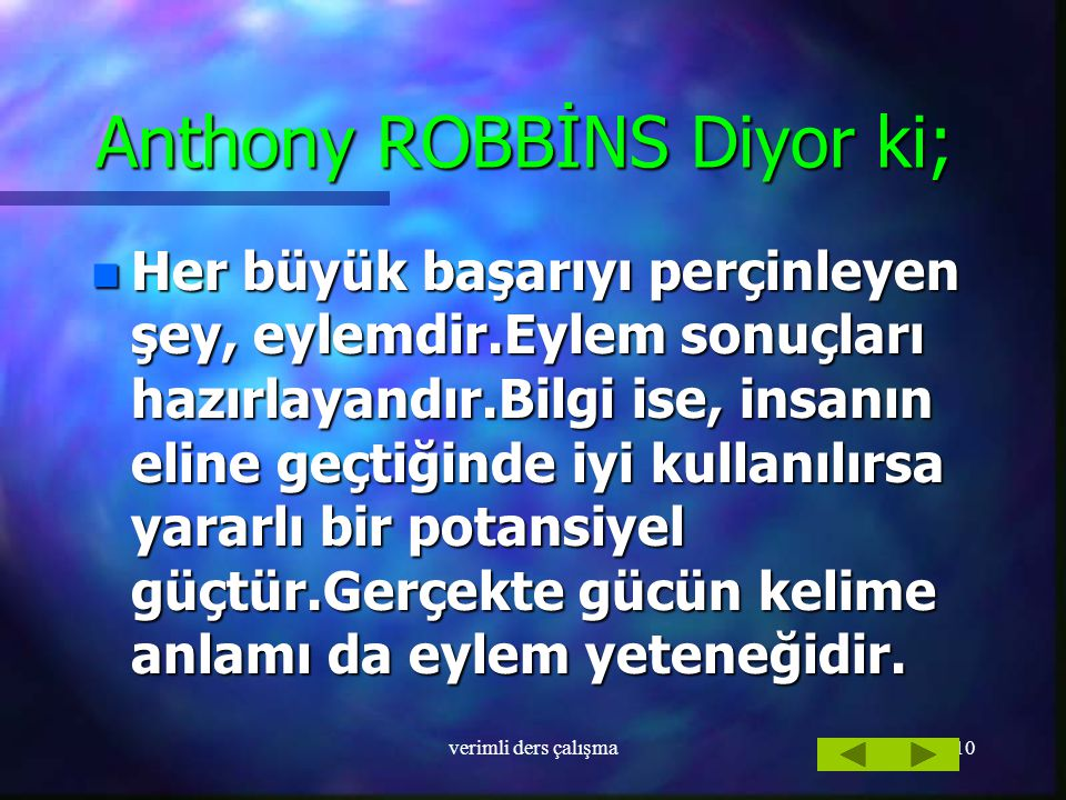 Anthony ROBBİNS Diyor ki;