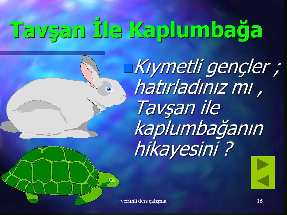 Tavşan İle Kaplumbağa Kıymetli gençler ; hatırladınız mı , Tavşan ile kaplumbağanın hikayesini