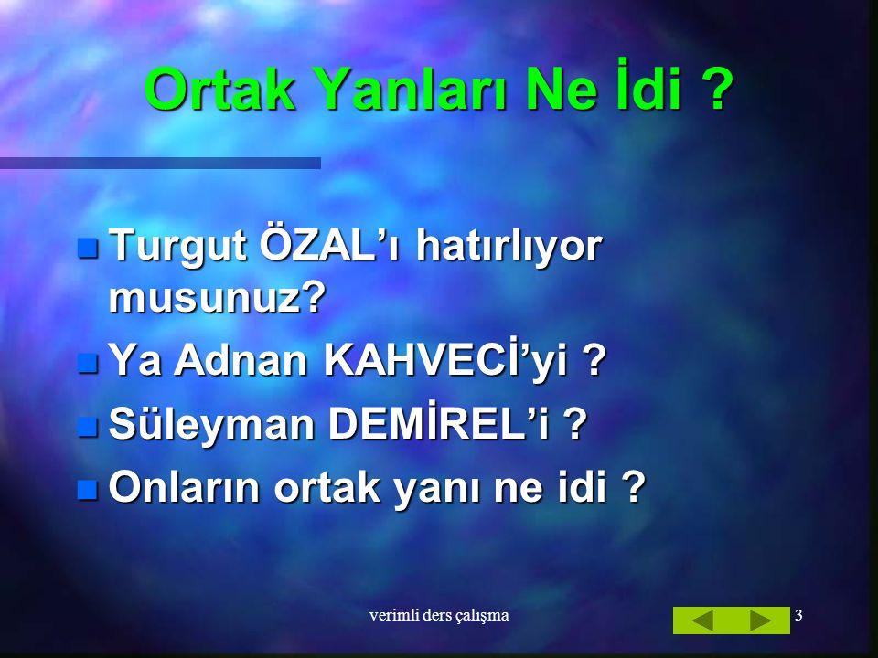 Ortak Yanları Ne İdi Turgut ÖZAL'ı hatırlıyor musunuz